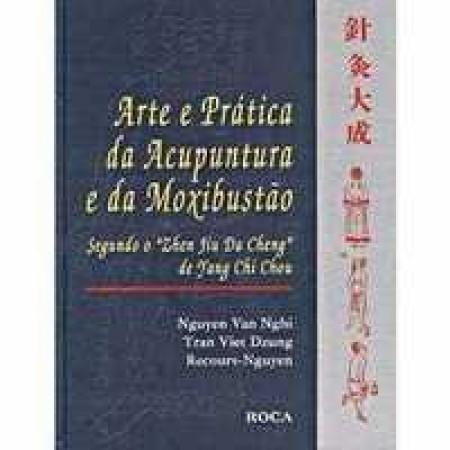 Arte e Prática da  Acupunctura e de Moxibustão
