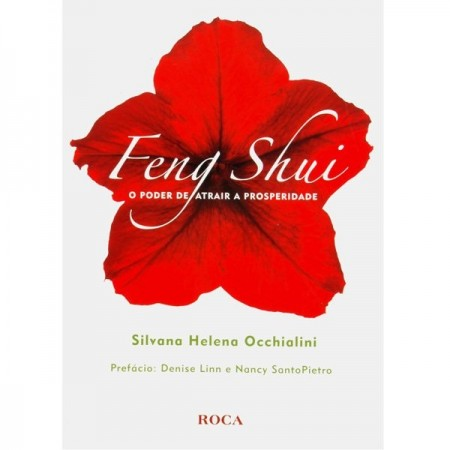 Feng Shui - O Poder de Atrair a Prosperidade